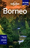 Lonely Planet Borneo [Lingua Inglese]