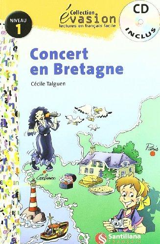 EVASION NIVEAU 1 CONCERT EN BRETAGNE + CD (Evasion Lectures FranÇais) - 9788429409123 por Cecile Talguen