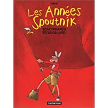 Les Années Spoutnik, tome 4 : Boncornards têtes-de-lard !