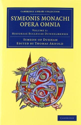 Preisvergleich Produktbild Symeonis monachi opera omnia 2 Volume Set (Cambridge Library Collection - Rolls)