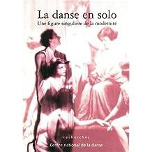 La Danse en solo: Une figure singulière de la modernité