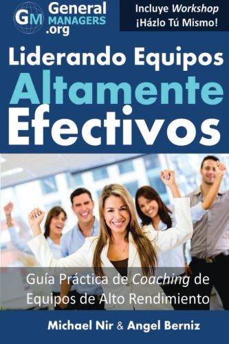 Portada del libro Coaching y Liderazgo: Liderando Equipos Altamente Efectivos - Guia Practica de Coaching de Equipos de Alto Rendimiento (Series de Influencia y ... Proyecto o Servicio (The Leadership Series)