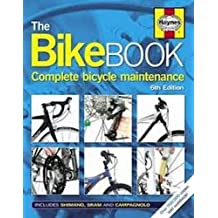 The Bike Book: Complete Bicycle Maintenance (Haynes)