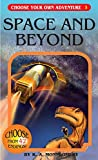 Space and Beyond (Choose Your Own Adventure)