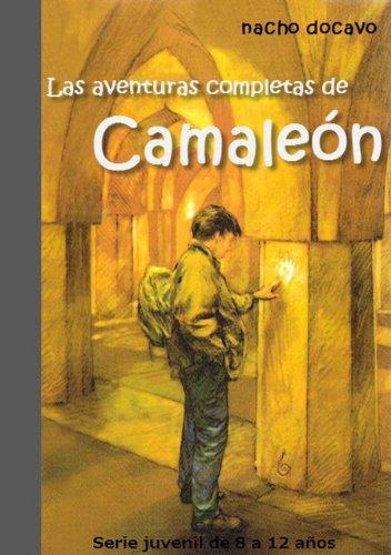 Las Aventuras Completas de Camaleón. Serie juvenil de 8 a 12 años (Las aventuras de Camaleón nº 6) por Nacho Docavo