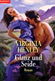 Glanz und Seide - Virginia Henley