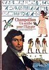 Champollion - Un scribe pour l'Egypte
