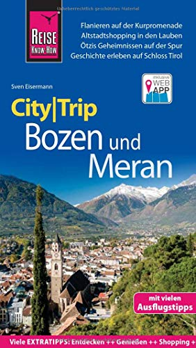 Reise Know-How CityTrip Bozen und Meran: Reiseführer mit Stadtplan und kostenloser Web-App