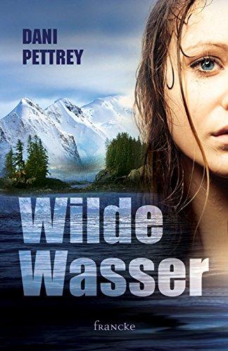 Buchseite und Rezensionen zu 'Wilde Wasser' von Dani Pettrey