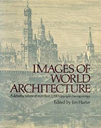 Images of World Architecture: A Definitive Volume of More Than 2,000 Copyright-Free Engravings