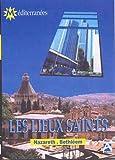 Les lieux saints : Nazareth / Bethleem