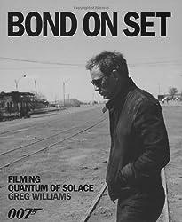 Quantum of Solace Bond on Set: Filming 007 Quantum of Solace