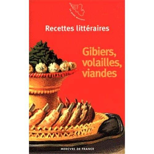 Recettes littéraires, IV:Gibiers, volailles, viandes