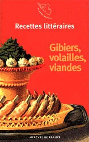 Recettes littéraires, IV:Gibiers, volailles, viandes par Collectifs