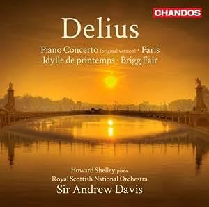 Delius: Piano Concerto/ Paris Nocturne (Idylle Printemps/ Brigg Fair) (Howard Shelley/ Royal Scottish National Orchestra/ Sir Andrew Davis) (Chandos: CHAN 10742) by Howard Shelley, Royal Scottish National Orchestra (2012) Audio CD