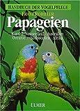 Handbuch der Vogelpflege - Papageien: Papageien, 3 Bde., Bd.2, Neuseeland, Australien, Ozeanien, Südostasien und Afrika - Franz Robiller