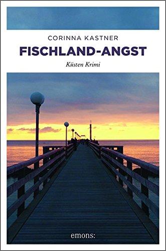 Buchseite und Rezensionen zu 'Fischland-Angst: Küsten Krimi' von Corinna Kastner