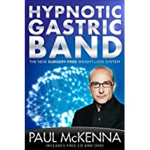 Hypnotic Gastric Band: The New Surgery-Free Weight-Loss System by Paul McKenna (2016-05-05)