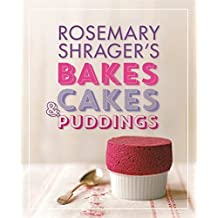 Rosemary Shrager's Bakes, Cakes & Puddings by Rosemary Shrager (2014-03-03)