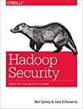 [(Hadoop Security : Protecting Your Big Data Platform)] [By (author) Ben Spivey ] published on (July, 2015)