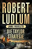 Die Taylor-Strategie: Roman (COVERT ONE, Band 11)