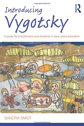 Introducing Vygotsky: A Guide for Practitioners and Students in Early Years Education (Introducing Early Years Thinkers)