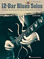 12-Bar Blues Solos: 25 Authentic Leads Arranged for Guitar in Standard Notation & Tablature by Dave Rubin (2006-08-01)
