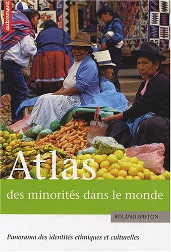 Atlas des minorités dans le monde par Roland Breton