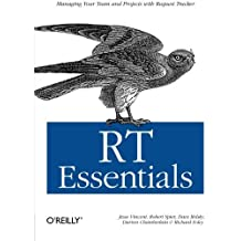 RT Essentials: Managing Your Team and Projects with Request Tracker by Jesse Vincent (2005-08-28)