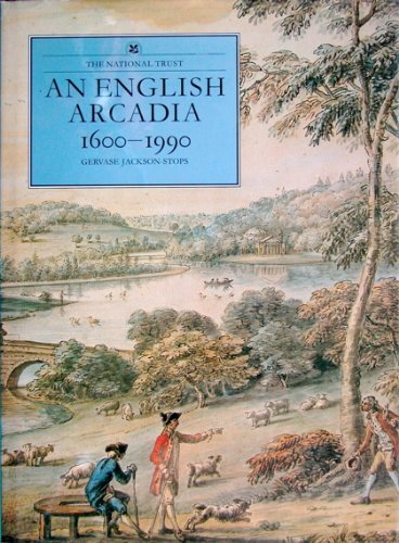 An English Arcadia: 1600-1990 by Gervase Jackson-Stops (1992-08-01)