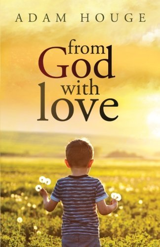 From God With Love by Adam Houge (2014-11-17)