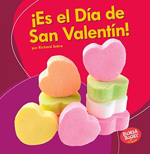 ¡Es el Día de San Valentín! (It's Valentine's Day!) (Bumba Books ® en español — ¡Es una fiesta! (It's a Holiday!)) por Richard Sebra