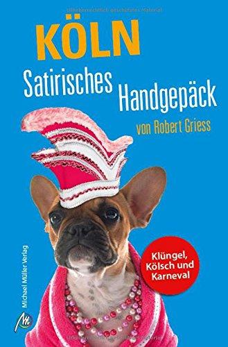 Preisvergleich Produktbild Köln Satirisches Handgepäck
