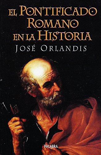 El pontificado romano en la historia (Ayer y hoy de la historia)