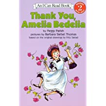 Thank You, Amelia Bedelia (Turtleback School & Library Binding Edition) (I Can Read Books: Level 2) by Peggy Parish (2003-08-30)