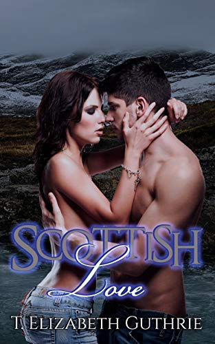 Scottish Love by [Guthrie, T. Elizabeth]