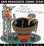 The San Francisco Comic Strip Book of Big-Ass Mocha by Don Asmussen (1997-10-02)