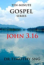 The Ten Minute Gospel   John 3:16 (English Edition)