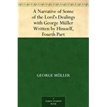 A Narrative of Some of the Lord's Dealings with George Müller Written by Himself, Fourth Part