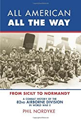 All American's in World War II: From Sicily to Normandy (Look Back in Time) by Phil Nordyke (2009-09-01)