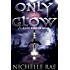 Only a Glow (The White Warrior Series Book 1)