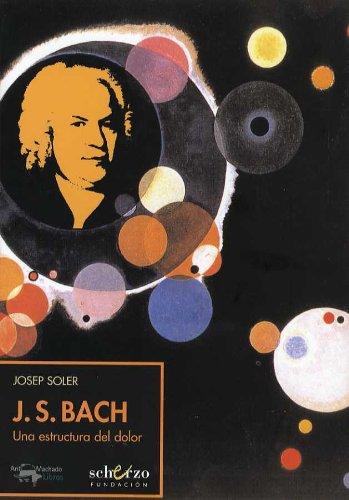 J. S. Bach: Una estructura del dolor (Musicalia Scherzo) - 9788477744382