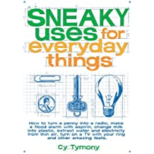 Sneaky Uses for Everyday Things (Sneaky Books)