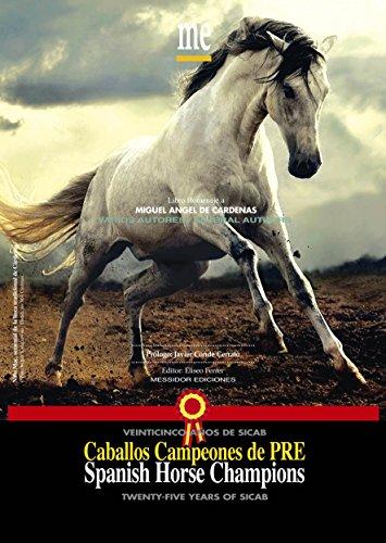 Spanish Horse Champions / Twenty-Five Years of SICAB