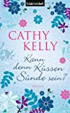 Kann denn Küssen Sünde sein?: Roman - Cathy Kelly
