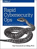 Rapid Cybersecurity Ops: Attack, Defend, and Analyze with bash