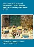 UF0688 - Servicio de restauración en alojamientos rurales ubicados en entornos rurales y/o naturales (Spanish Edition)