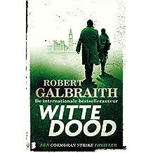 Witte dood: Een Cormoran Strike thriller (Dutch Edition)