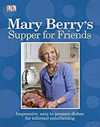 Mary Berry's Supper for Friends by Mary Berry (2011-07-01)