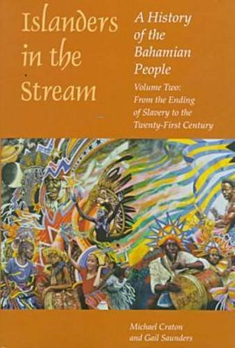 002: Islanders in the Stream: From the Ending of Slavery to the Twenty-first Century v. 2: A History of the Bahamian People
